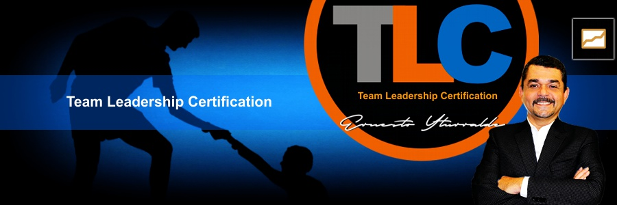 Team Leadership Certification | Ernesto Yturralde Worldwide Inc.